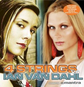 4 STRINGS VS. IAN VAN DAHL mixed by DJ MANTRA