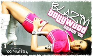 Blazin' Bollywood Beats Mixed by Dj Mantra