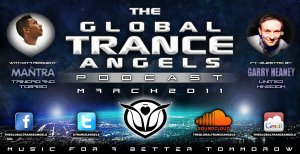 THE GLOBAL TRANCE ANGELS PODCAST 15 [MARCH 2011] with DJ MANTRA ft. GARRY HEANEY GUESTMIX