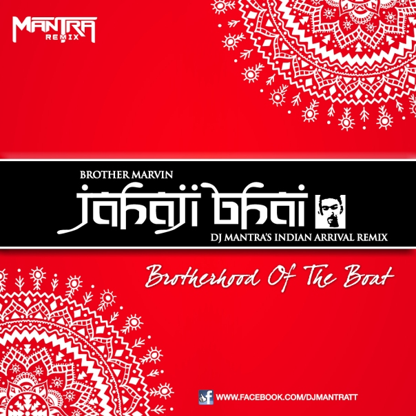 Brother Marvin - Jahaji Bhai (Brotherhood of the Boat) [Dj Mantra's Indian Arrival Remix]