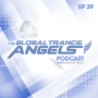 The Global Trance Angels Podcast EP 39 with Dj Mantra [Trinidad & Tobago]